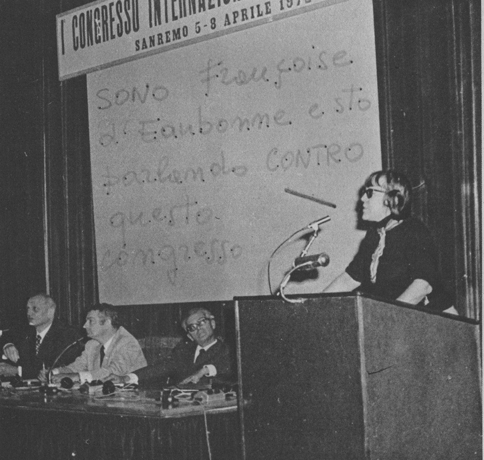 "Francoise d'Eaubonne, FHAR leader, originator of the concept of ""eco-feminism"" and supporter of the urban guerrilla in West Europe disrupting the 1972 Sanremo Congress of Sexology."
